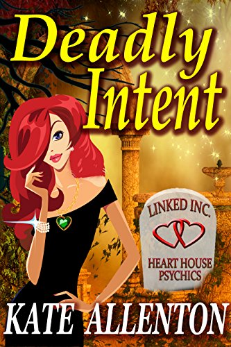 Deadly Intent (Linked Inc. Book 1) by [Allenton, Kate]