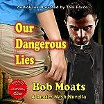 Our Dangerous Lies: A Dexter Nash Novella, Book 1 | Bob Moats