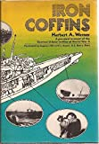 Iron Coffins: A Personal Account of the German U-boat Battles of World War II, Hardcover 1969