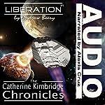 Liberation: The Catherine Kimbridge Chronicles #5 | Andrew Beery