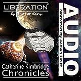 Liberation: The Catherine Kimbridge Chronicles #5