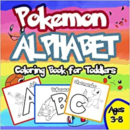 Pokemon Alphabet Coloring Book: Coloring Book For Toddlers: Aged 3-8 ...