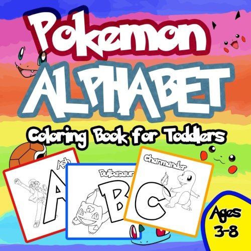Pokemon Alphabet Coloring Book: Coloring Book For Toddlers: Aged 3-8 (Unofficial Book) (Volume 1) ()