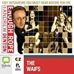Enough Rope with Andrew Denton: The Waifs | Andrew Denton