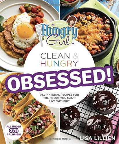 Hungry Girl Clean & Hungry OBSESSED! by Lisa Lillien