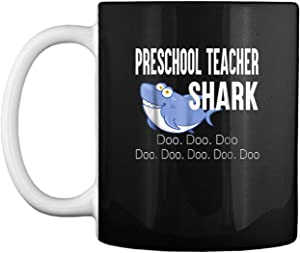 Preschool Teacher Shark Doo Doo Doo Mug Coffee Mug (White, 11 oz)