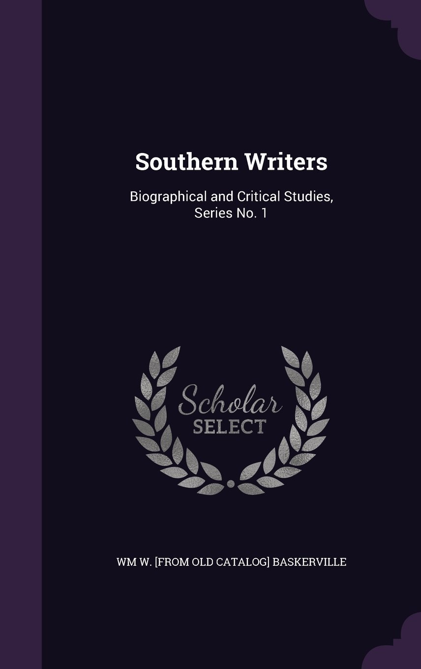 Download Southern Writers: Biographical and Critical Studies, Series No. 1 PDF