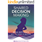 Shared Decision Making: Bring Birth Back Into The Hands Of Mothers Vol1