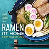 #2: Ramen at Home: The Easy Japanese Cookbook for Classic Ramen and Bold New Flavors