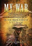 My War: Long Range Reconnaissance in the Highlands of Vietnam