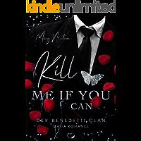 Kill me if you can: Mafia Romance (Der Benedetti Clan 1) (German Edition)