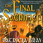 The Final Sacrifice: Chronicles of Josan, Book 3 | Patricia Bray