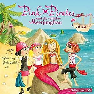 Pink Pirates und die verliebte Meerjungfrau (Pink Pirates 2) Hörspiel