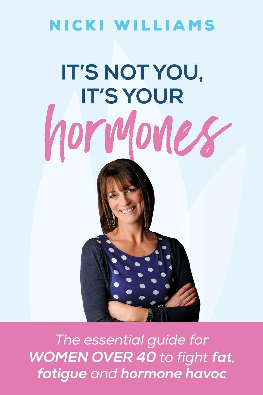 Its Not You Your Hormones