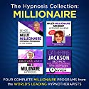 The Hypnosis Collection - Millionaire: Four Complete Life-Changing Hypnosis Programs for a Millionaire's Mindset Speech by  Inspire3 Hypnosis Narrated by  Inspire3 Hypnosis