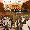 The Roosevelts  Audiobook by Peter Collier Narrated by Jeff Riggenbach