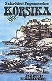 Korsika: Reisehandbuch (Unkonventionelle Reiseführer)
