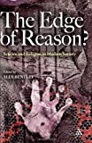 Edge of Reason? : Science and Religion in Modern Society, Bentley, Alex, 1847062180