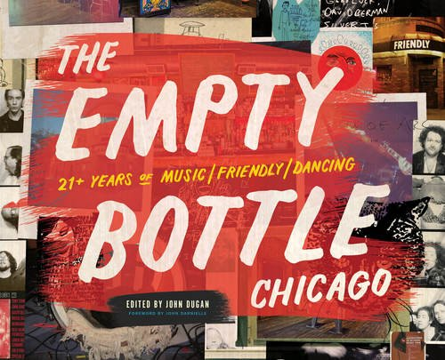 The Empty Bottle Chicago: 21+ Years of Music / Friendly / - Years Bottle