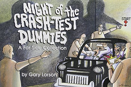Night of the Crash-Test Dummies by Gary Larson (1988-01-01) -
