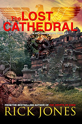 The Lost Cathedral (The Vatican Knights series Book 7) ()