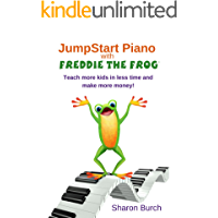 JumpStart Piano with Freddie The Frog®: Teach more kids in less time and make more money!