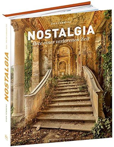 Nostalgia: Orte der verlorenen Zeit