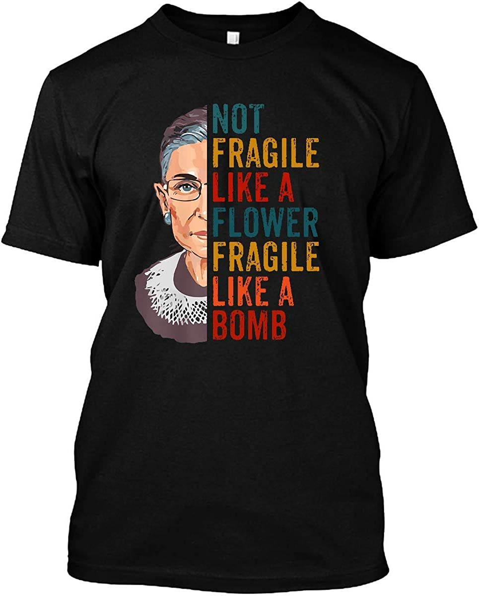 Not Fragile Like A Flower  But A Bomb Men/'s T Shirt Ruth Ginsburg RBG Cotton Tee
