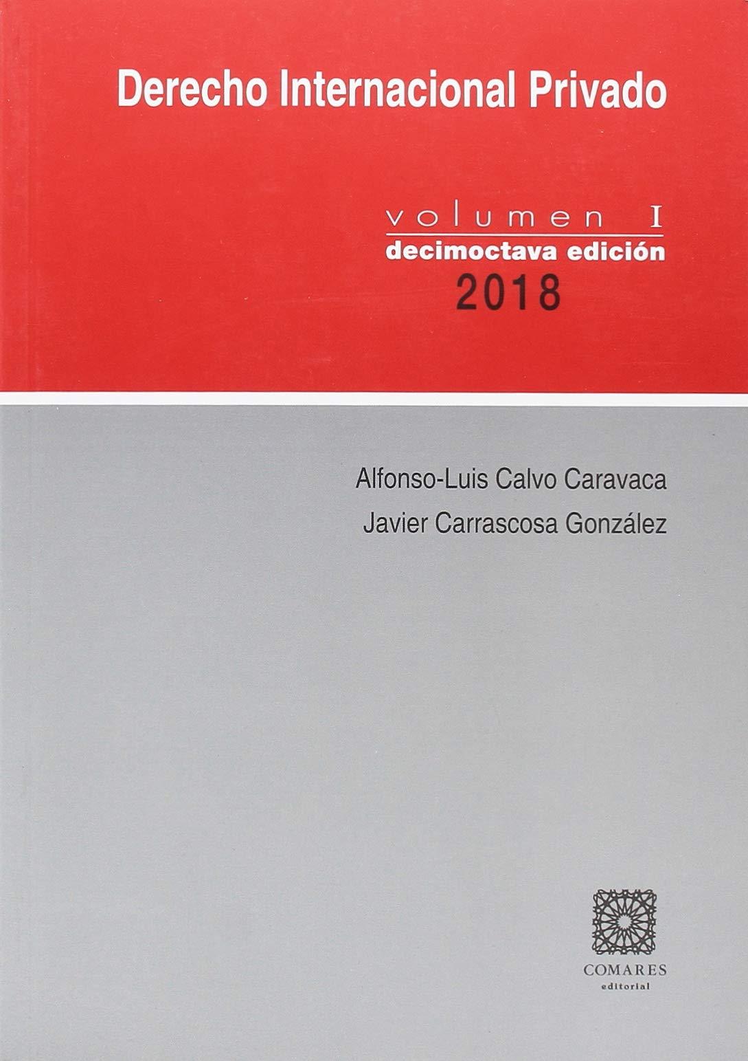 DERECHO INTERNACIONAL PRIVADO VOLUMEN I Tapa blanda – 29 jun 2018 CALVO CARAVACA COMARES 8490456755 International law