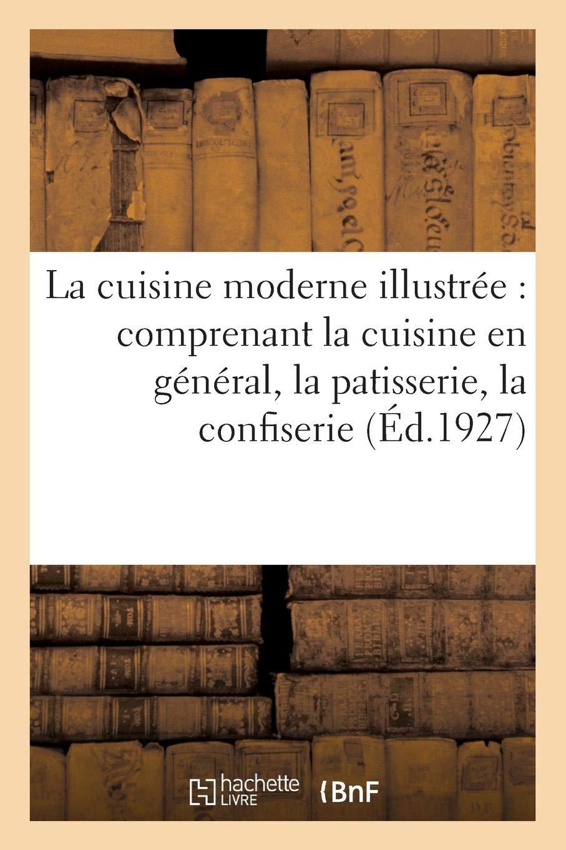 Attrayant La Cuisine Moderne Illustrée (French Edition) (French) Paperback U2013 July 24,  2018