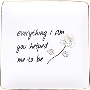 AUTOARK Ceramic Ring Trinket Dish - Everything I am You Helped me to be,Home Decorative Jewelry Tray,Gift for Mom,Perfect for Mother's Day Birthday Thanksgiving Christmas,AJ-309