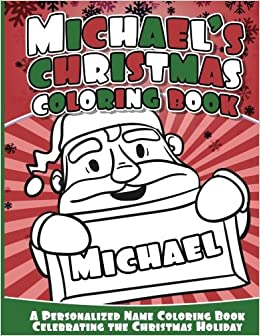 Michael\'s Christmas Coloring Book: A Personalized Name Coloring Book ...