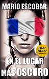 En el lugar más oscuro: Un thriller inquietante (Spanish Edition)