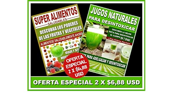 Super Alimentos Saludables y Jugos Naturales Para Desintoxicar eBook: Mario Fortunato: Amazon.es: Tienda Kindle