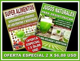 Super Alimentos Saludables y Jugos Naturales Para Desintoxicar (Spanish Edition) by [Fortunato,