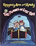 Raggedy Ann and Andy in the Tunnel of Lost Toys, Catharine Bushnell, 0672526336