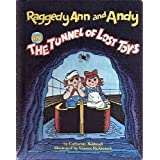 Raggedy Ann and Andy in The Tunnel Of Lost Toys ~ Catharine Bushnell