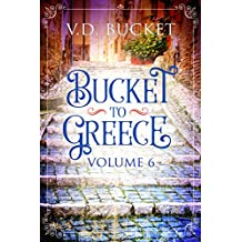Bucket To Greece Volume 6: A Comical Living Abroad Adventure