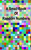 A Small Book of Random Numbers: Volume 1
