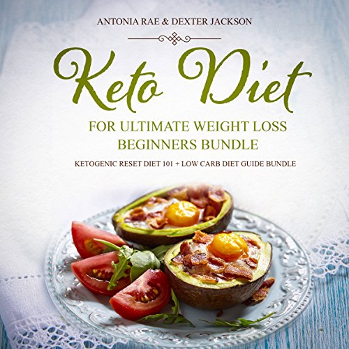 Keto Diet for Ultimate Weight Loss Beginners Bundle: Ketogenic Reset Diet 101 + Low Carb Diet Guide Bundle (Low Carb Keto Series)