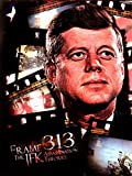 Frame 313 - The JFK Assassination Theories