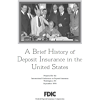A Brief History of Deposit Insurance in the United States