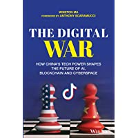 The Digital War: How China's Tech Power Shapes the Future of AI, Blockchain and Cyberspace