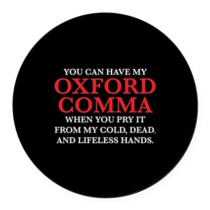 Cafepress you can have my oxford comma round car magnet magnetic bumper sticker