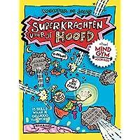 Superkrachten voor je hoofd: oftewel mindgym voor kids : 15 skills waar je gelukkig van wordt