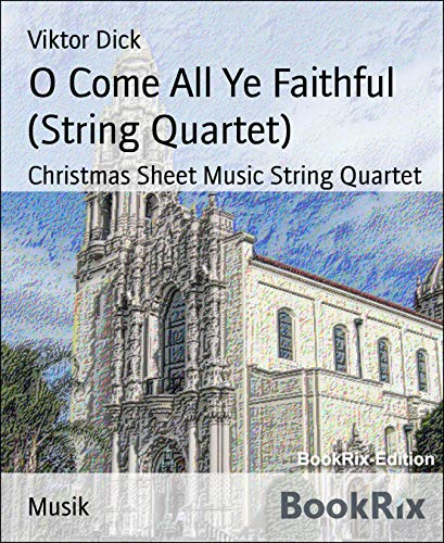 O Come All Ye Faithful (String Quartet): Christmas Sheet Music String Quartet (O Come All Ye Faithful Violin Sheet Music)