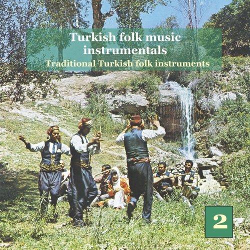 (Turkish Folk Music Instrumentals Vol. 2 / Traditional turkish folk instruments)