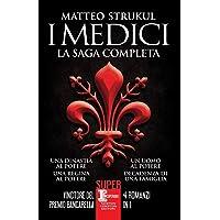 I Medici. La saga completa: Una dinastia al potere-Una regina al potere-Un uomo al potere-Decadenza di una famiglia