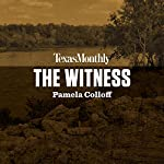 The Witness | Pamela Colloff
