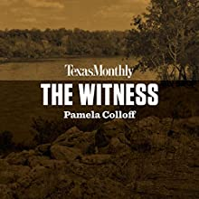 The Witness Audiobook by Pamela Colloff Narrated by Karissa Vacker